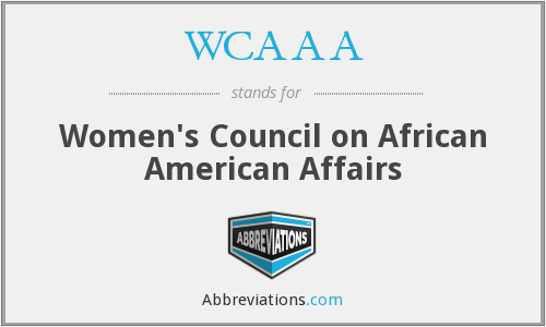 WCAAA - Women's Council on African American Affairs