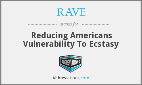 RAVE - Reducing Americans Vulnerability To Ecstasy
