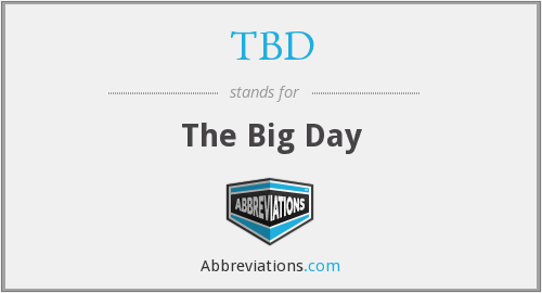 TBD - The Big Day