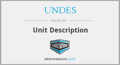What does UNDES stand for?