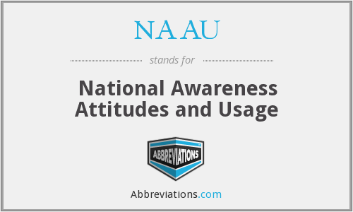 What does NAAU stand for?
