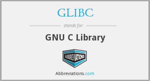 What does GLIBC stand for?