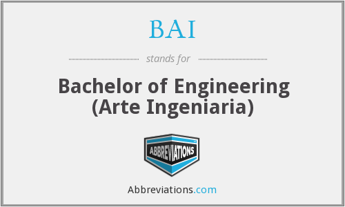BAI - Bachelor of Engineering (Arte Ingeniaria)