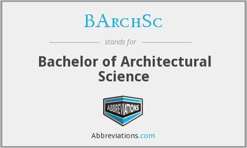 BArchSc - Bachelor of Architectural Science