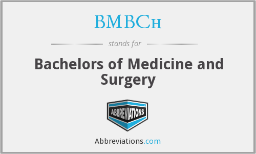 BMBCh - Bachelors of Medicine and Surgery