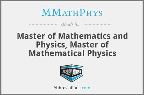 MMathPhys - Master of Mathematics and Physics, Master of Mathematical Physics
