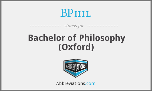 BPhil - Bachelor of Philosophy (Oxford)