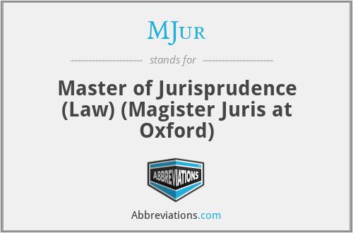 MJur - Master of Jurisprudence (Law) (Magister Juris at Oxford)