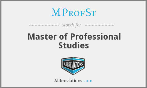 MProfSt - Master of Professional Studies