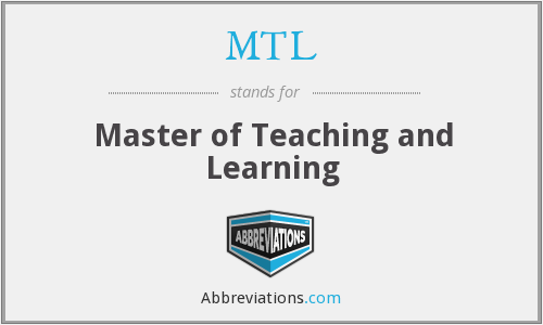 MTL - Master of Teaching and Learning