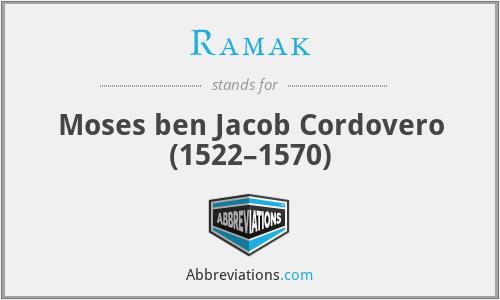 Ramak - Moses ben Jacob Cordovero  (1522–1570)
