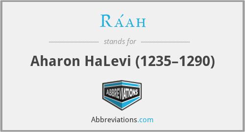Ra'ah - Aharon HaLevi (1235–1290)