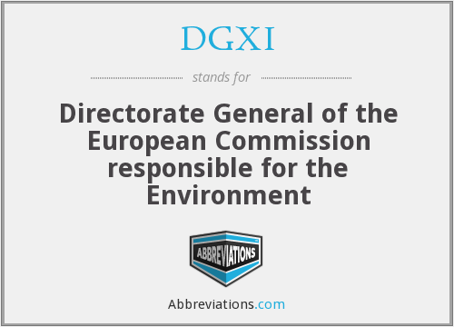 DGXI - Directorate General of the European Commission responsible for the Environment