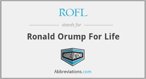 ROFL - Ronald Orump For Life