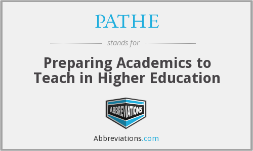 PATHE - Preparing Academics to Teach in Higher Education