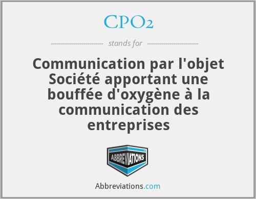 CPO2 - Communication par l'objet Société apportant une bouffée d'oxygène à la communication des entreprises