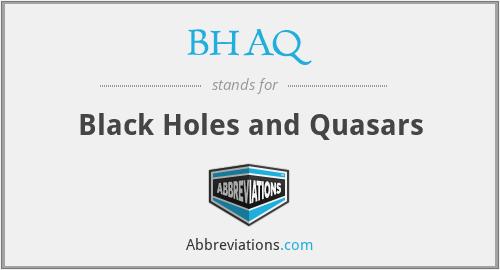 BHAQ - Black Holes and Quasars