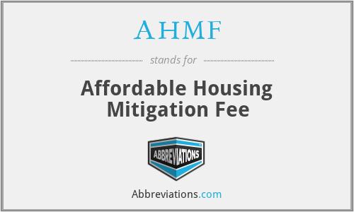 AHMF - Affordable Housing Mitigation Fee