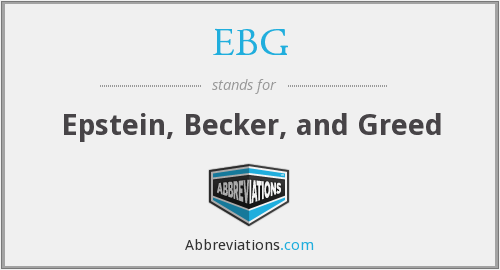 EBG - Epstein, Becker, and Greed