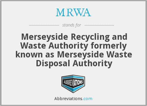 MRWA - Merseyside Recycling and Waste Authority formerly known as Merseyside Waste Disposal Authority