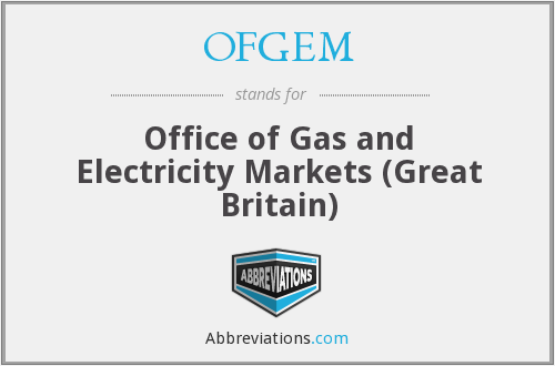 OFGEM - Office of Gas and Electricity Markets (Great Britain)