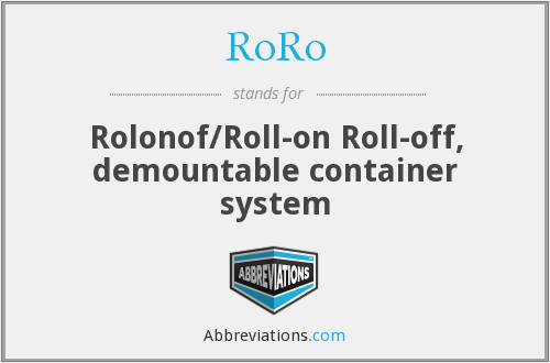 RoRo - Rolonof/Roll-on Roll-off, demountable container system