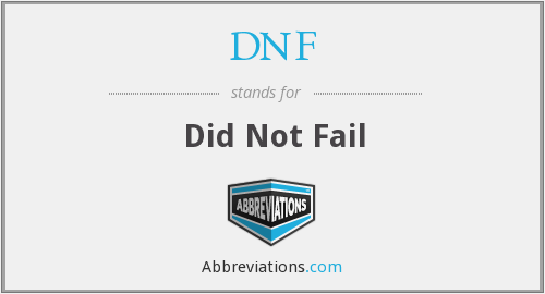 DNF - Did Not Fail