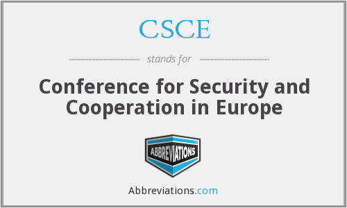 CSCE - Conference for Security and Cooperation in Europe