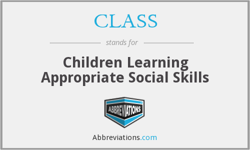 CLASS - Children Learning Appropriate Social Skills