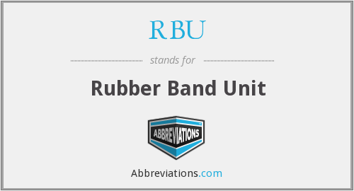 RBU - Rubber Band Unit
