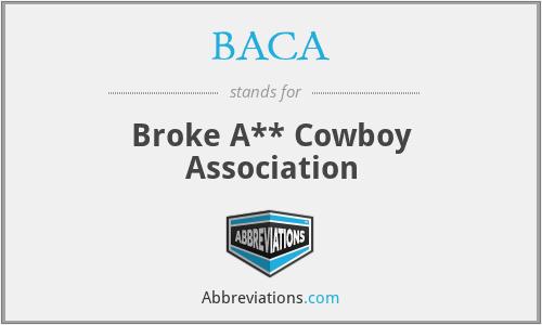 BACA - Broke A** Cowboy Association