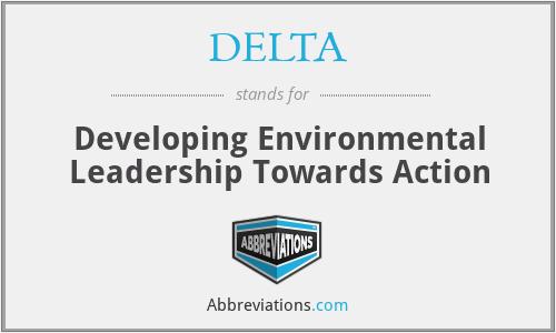 DELTA - Developing Environmental Leadership Towards Action