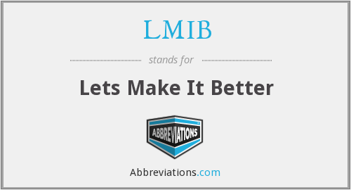 LMIB - Lets Make It Better