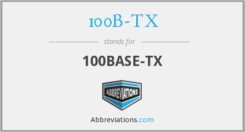 What does 100B-TX stand for?