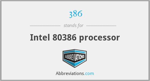 386 - Intel 80386 processor