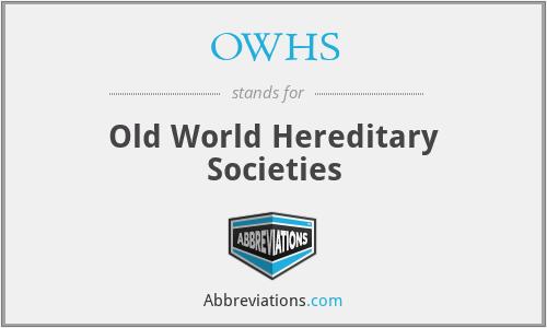 OWHS - Old World Hereditary Societies