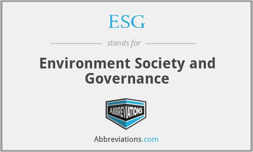 ESG - Environment Society and Governance