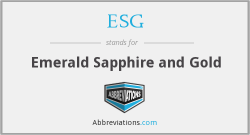 ESG - Emerald Sapphire and Gold