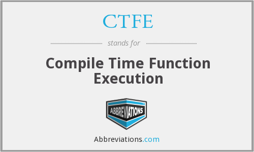 What does CTFE stand for?