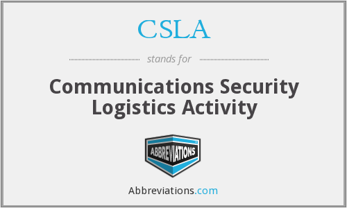 CSLA - Communications Security Logistics Activity