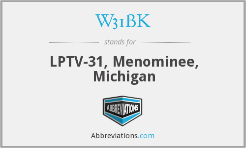 W31BK - LPTV-31, Menominee, Michigan