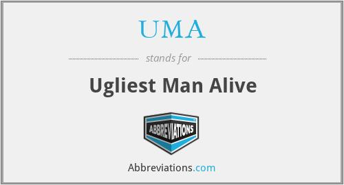 UMA - Ugliest Man Alive