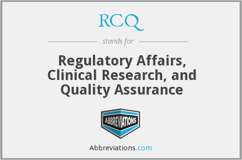 RCQ - Regulatory Affairs, Clinical Research, and Quality Assurance
