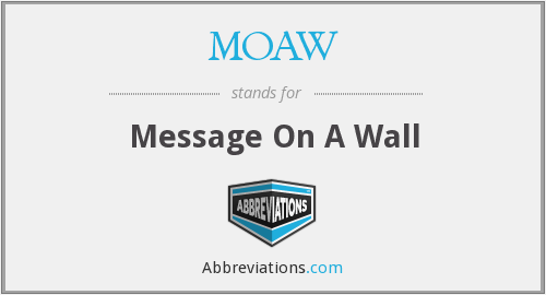 What does MOAW stand for?