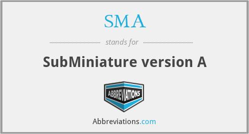 SMA - SubMiniature version A