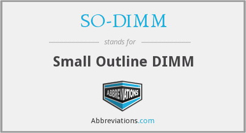 SO-DIMM - Small Outline DIMM