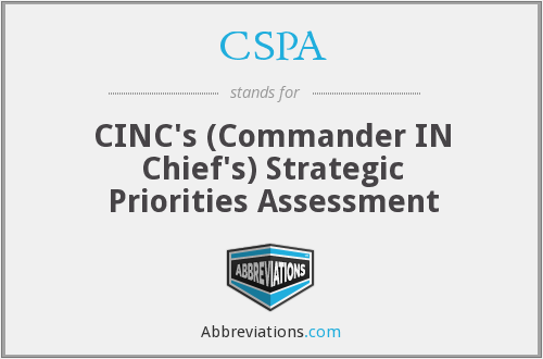 CSPA - CINC's (Commander IN Chief's) Strategic Priorities Assessment