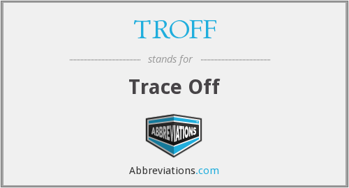 What does TROFF stand for?
