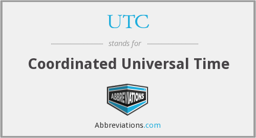 UTC - Coordinated Universal Time