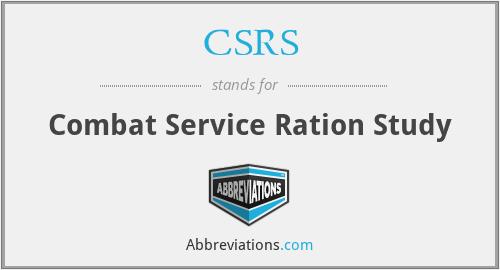 CSRS - Combat Service Ration Study